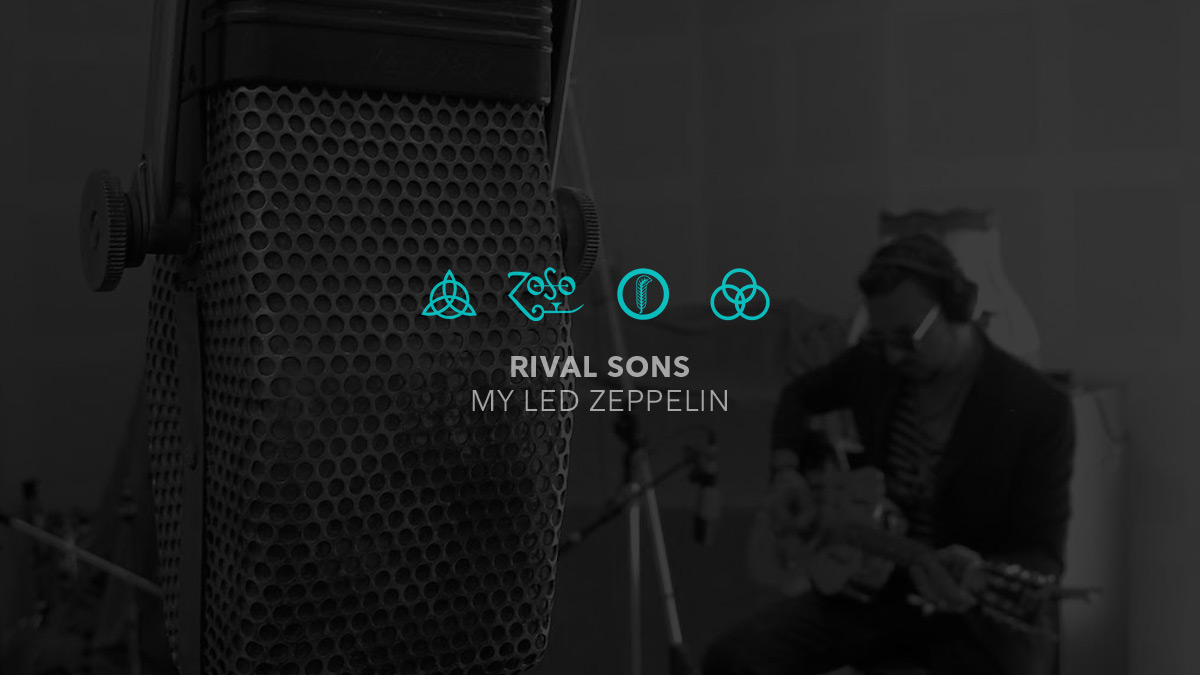 Soundtrack to My Life: Rival Sons on Led Zeppelin