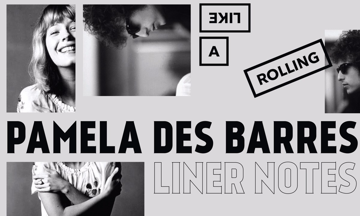 "Liner Notes: Pamela Des Barres on ""Like a Rolling Stone"""