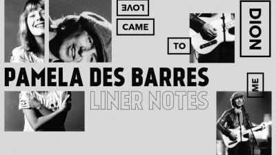 """Liner Notes: Pamela Des Barres on Dion's """"Love Came to Me"""""""