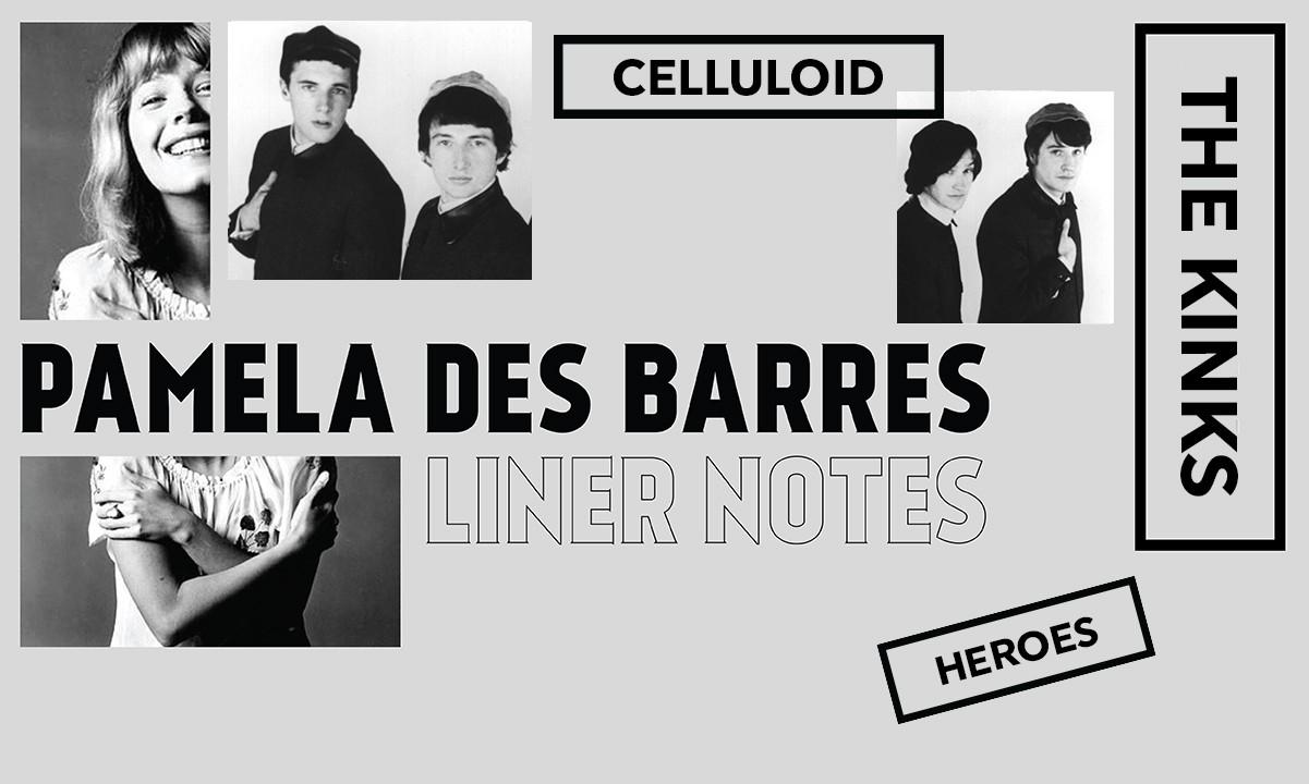 """Liner Notes: Pamela Des Barres on the Kinks' """"Celluloid Heroes"""""""