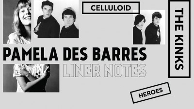 "Liner Notes: Pamela Des Barres on the Kinks' ""Celluloid Heroes"""