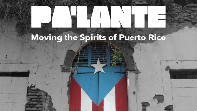 Pa'lante: Moving the Spirits of Puerto Rico