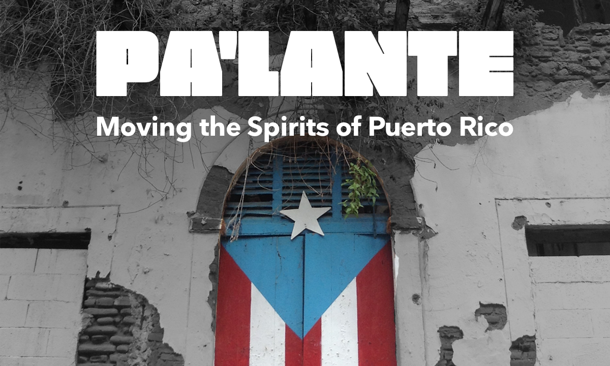 Pa'lante: Moving the Spirits of Puerto Rico