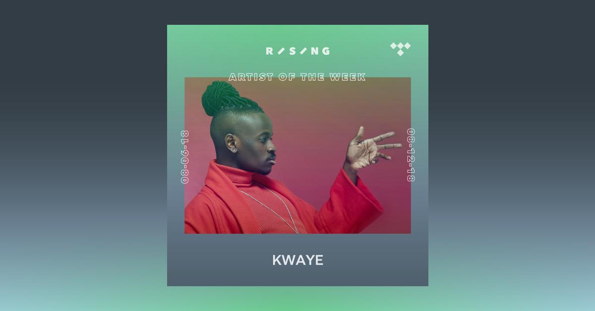 Rising Artist of the Week: KWAYE