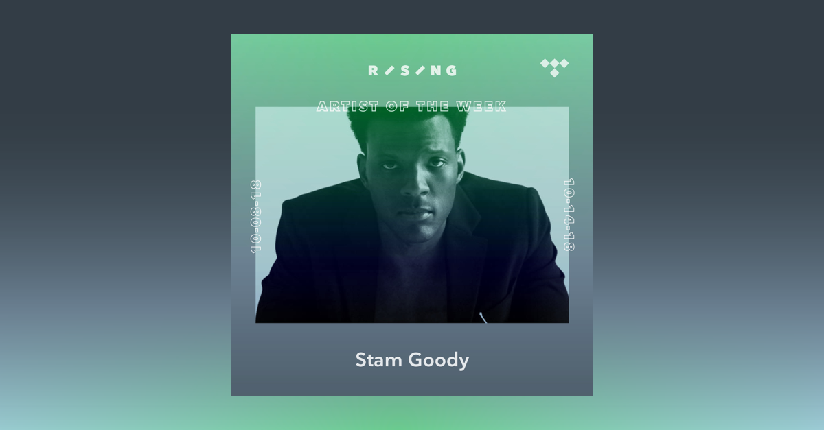 TIDAL Rising Artist of the Week: Meet Stam Goody