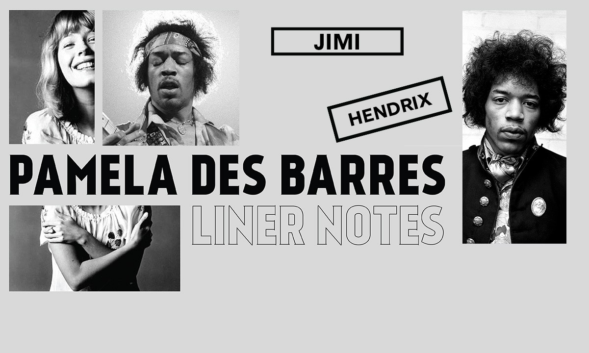 """Liner Notes: Pamela Des Barres on Hendrix's """"Foxey Lady"""""""
