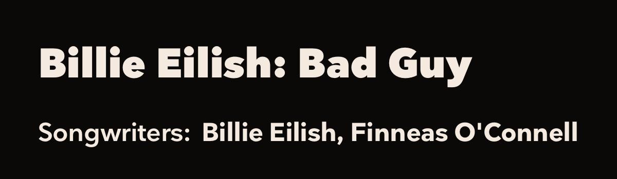 "Anatomy of the Hit: Billie Eilish's ""Bad Guy"""